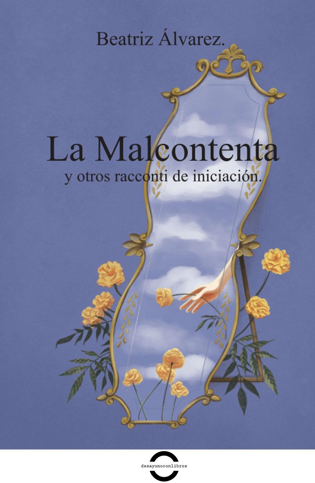 La malcontenta y otros racconti de iniciación María Couto